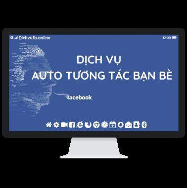 Dịch vụ Auto Tương tác bạn bè facebook