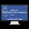 Dịch vụ tăng theo dõi facebook
